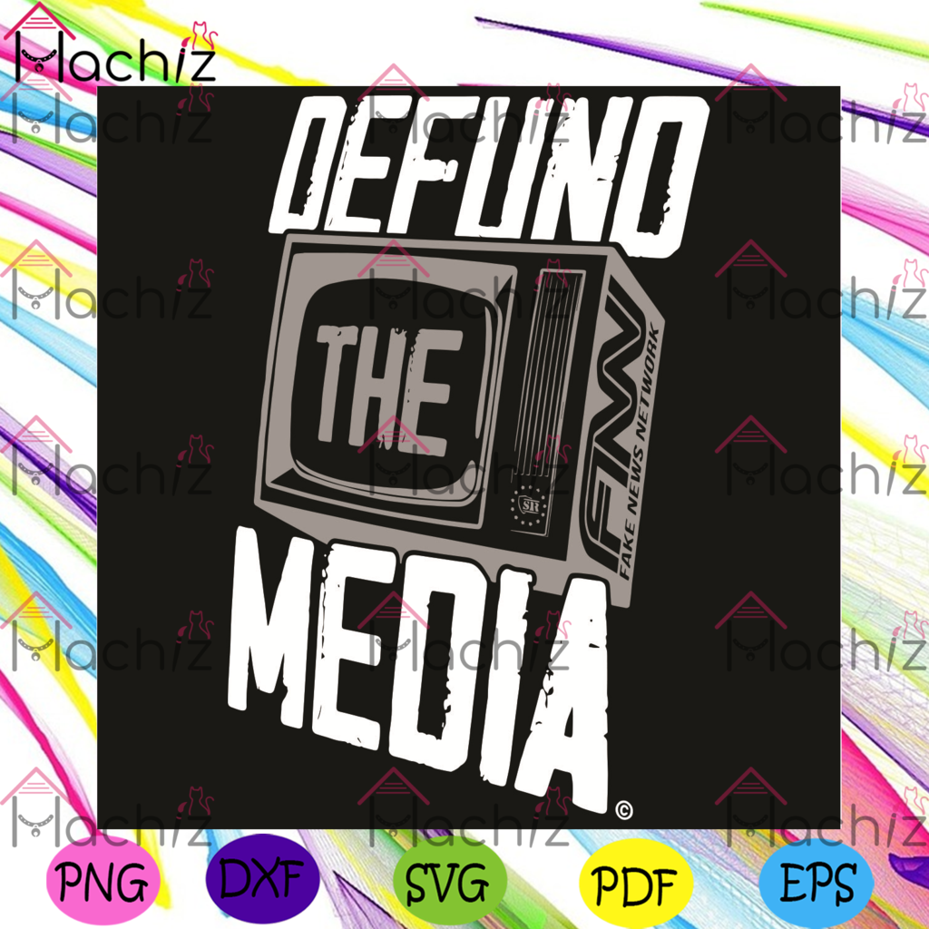 Defund The Media Svg Fake News Svg Against Fake News Svg Media Svg American Flag Svg Defund The Media Shirt Defund The Media Gift Svg Svg Shop Clip Art