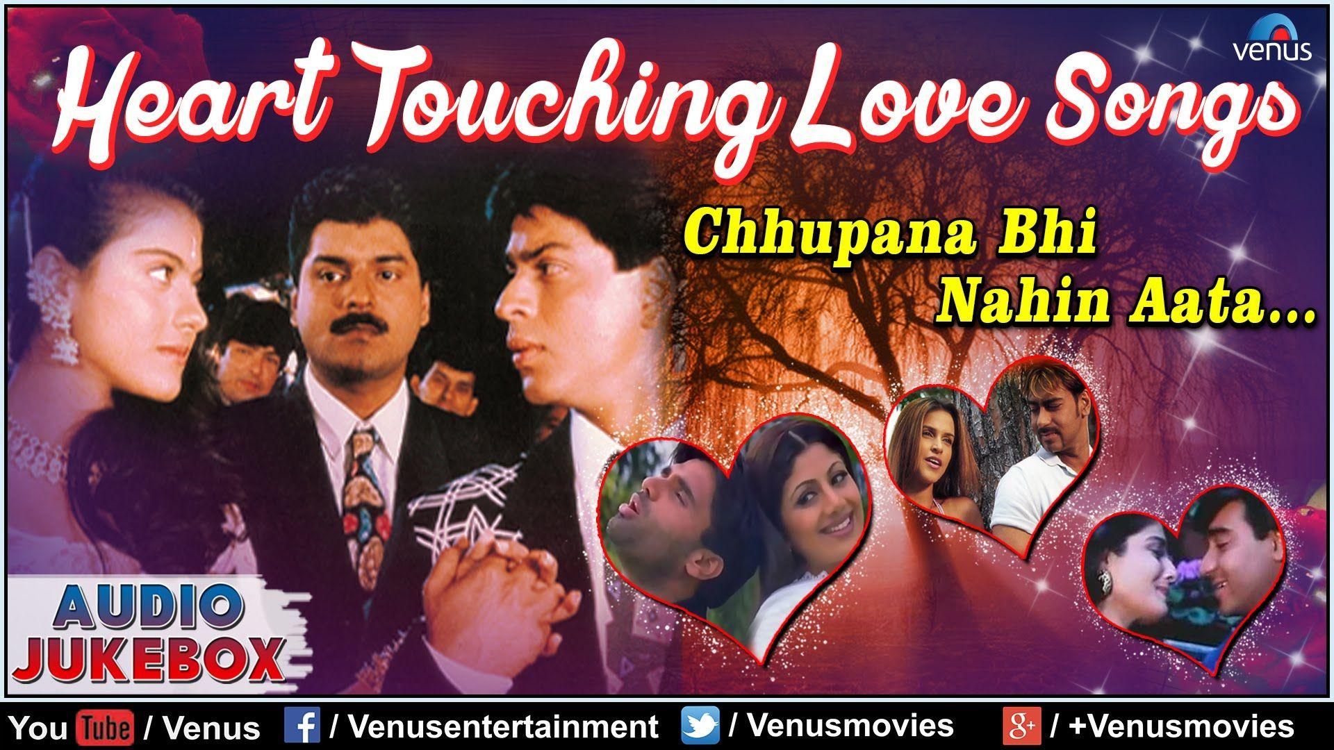 Heart Touching Love Songs Chhupana Bhi Nahin Aata Romantic Hits 90s Hit Songs Bollywood Songs Songs