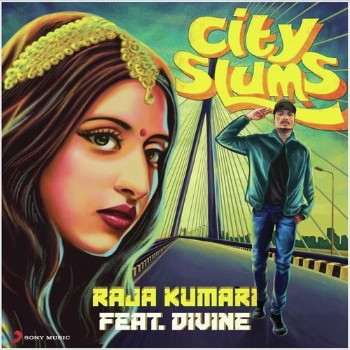 City Slums Raja Kumari Featuring Divine Mp3 Download | Raja Kumari