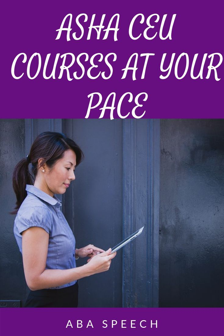 ASHA CEU courses at your pace! Delivered by experts in the