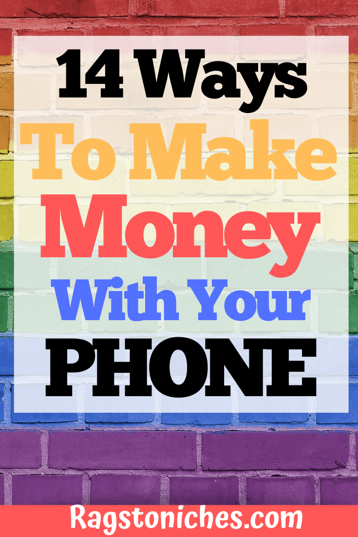 14 Legit Ways To Make Money With Your PHONE!