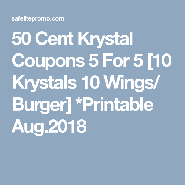 photo relating to Krystal Printable Coupons identified as 50 Cent Krystal Discount codes 5 For 5 [10 Krystals 10 Wings