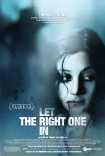 Let the right one in  Amazing! Beautiful swedish film that