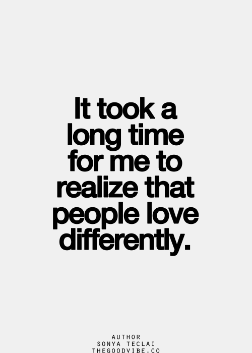 It took a long time for me to realize people love