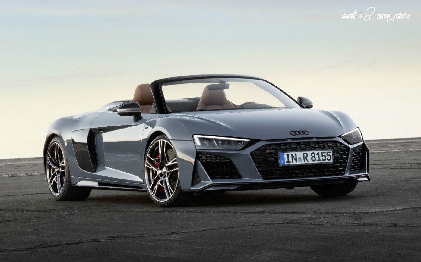 Audi R8 New Price Specs And Review In 2020 Audi R8 Spyder Audi R8 V10 Audi R8 Wallpaper