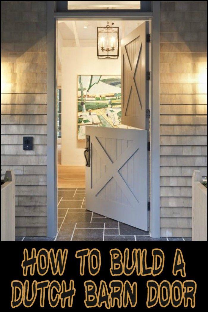 How To Build A Dutch Barn Door Dutch Door Pinterest Doors