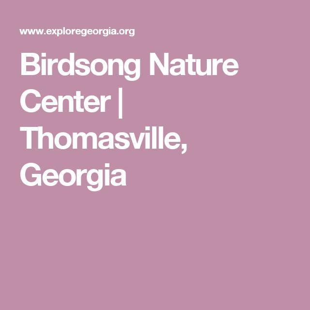 Birdsong Nature Center   Thomasville, Georgia