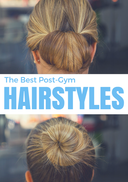 The Best Post Gym Hairstyles Work It Girl Pinterest Hair