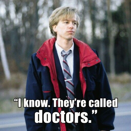 A Lot Of People Go To College For 7 Years Tommy Boy Doctor On Call Movie Quotes