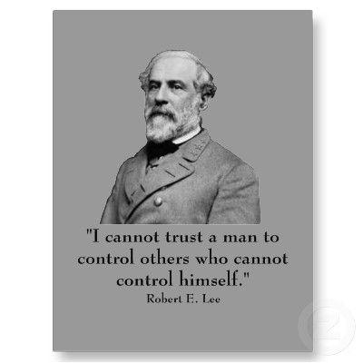 Robert E Lee Robert E Lee Quotes War Quotes Civil War Quotes