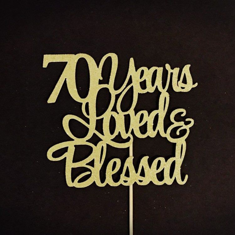 70 Years Loved & Blessed Cake Topper, 70th Anniversary ...