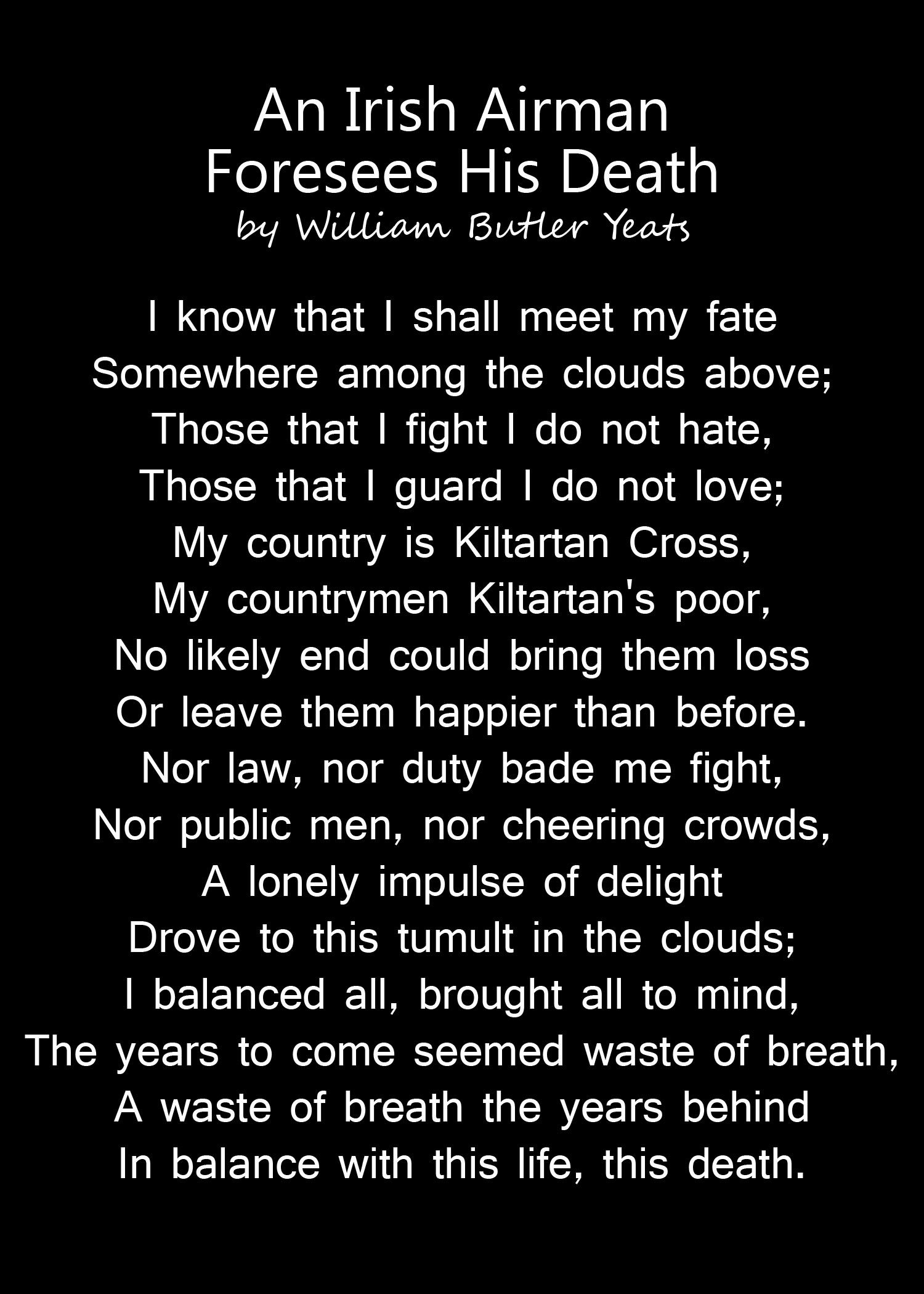an irish airman foresees his death by william butler yeats ahh an irish airman foresees his death by william butler yeats ahh my favourite poem