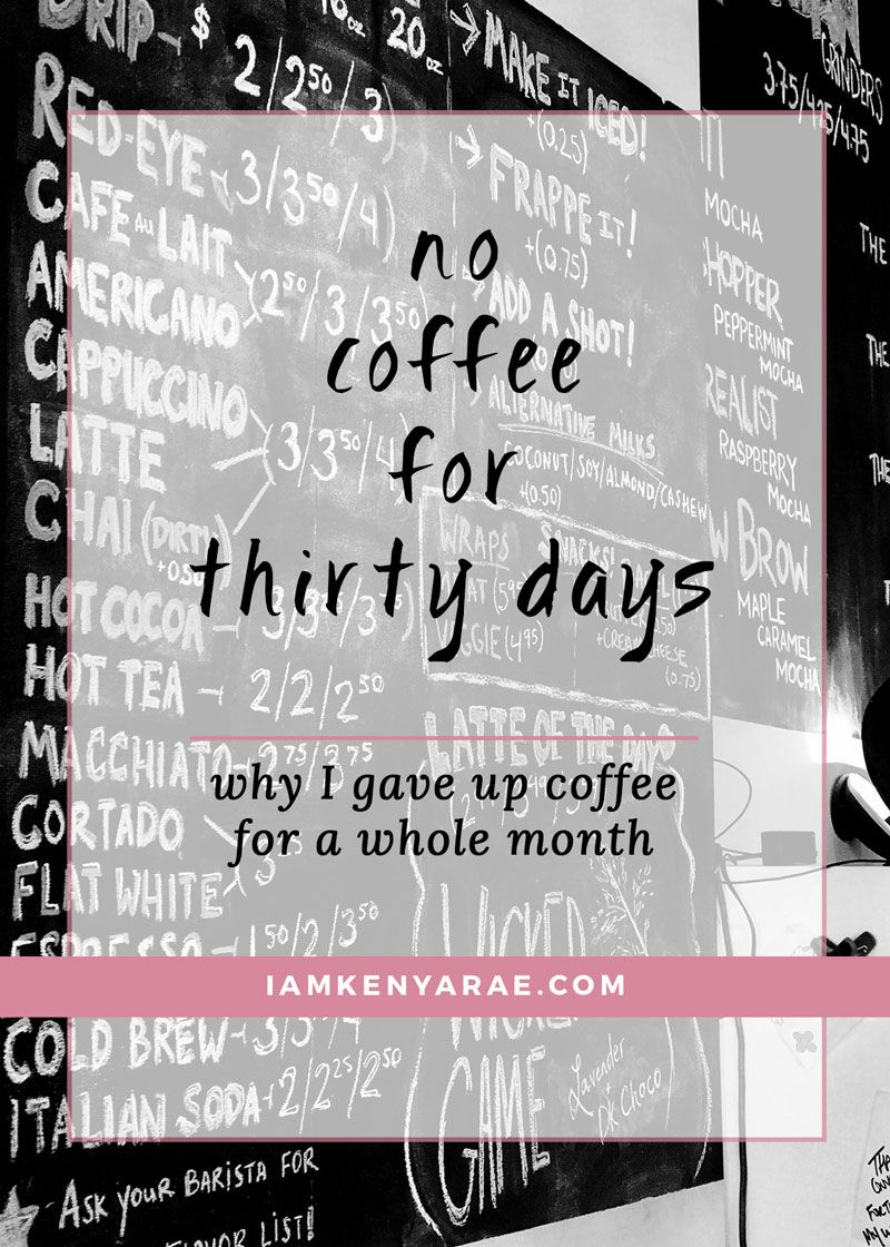 How and Why I Gave Up Coffee For a Full Month I give up