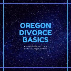 Oregon Divorce Basics | Divorce, Oregon, Basic