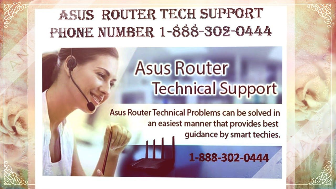 Asus Customer Service Phone Number 1 888 302 0444 Router