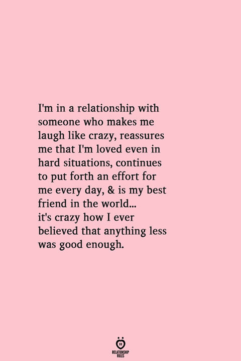 I'm In A Relationship With Someone Who Makes Me Laugh Like Crazy