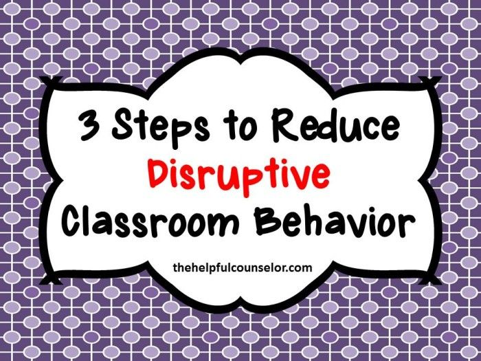 Reduce Disruptive Classroom Behavior