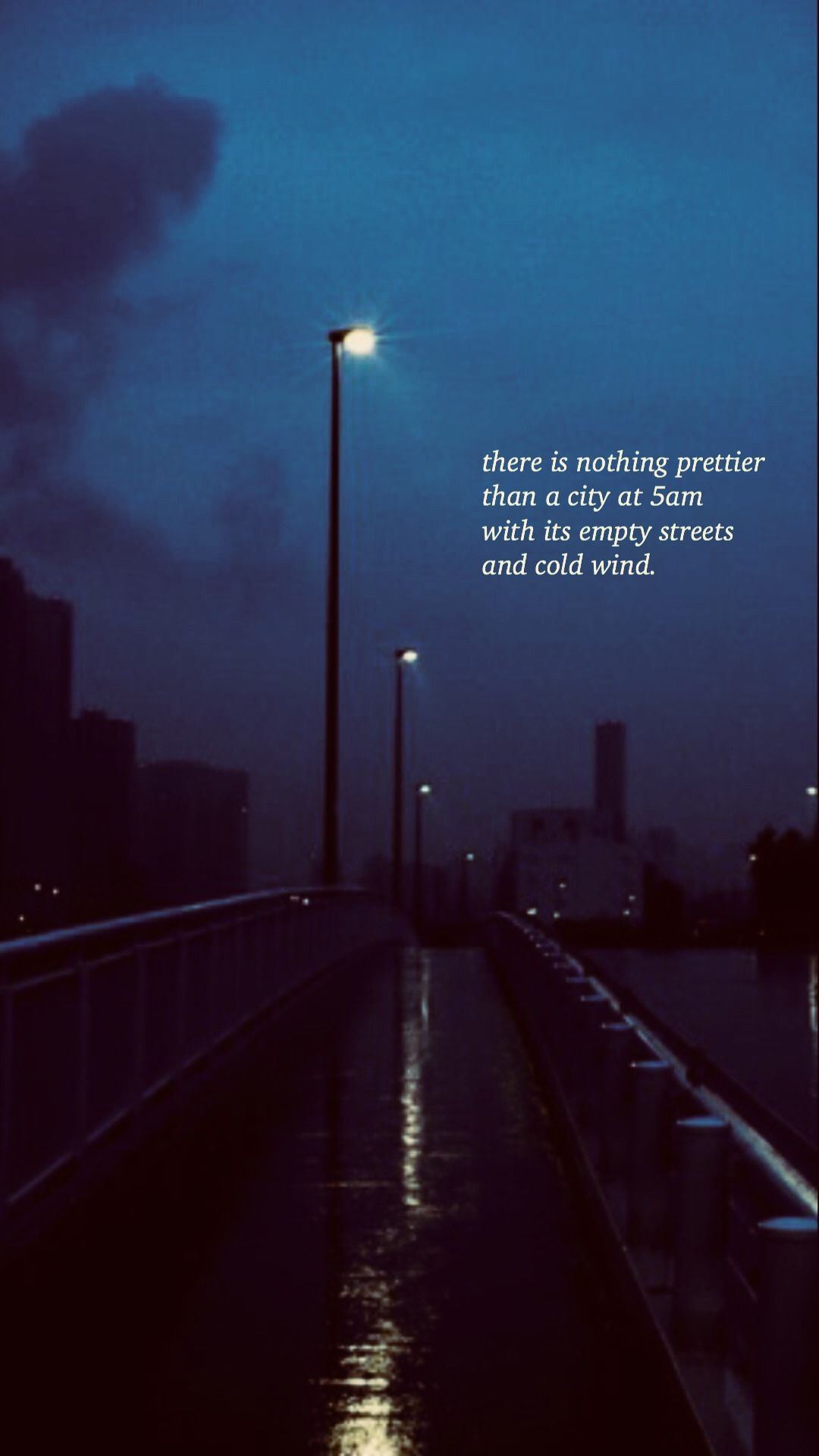 There S Nothing Prettier Than A City At 5 Am With Its Empty Streets And Cold Wind City Lights Quotes Light Quotes Tumblr Light Quotes