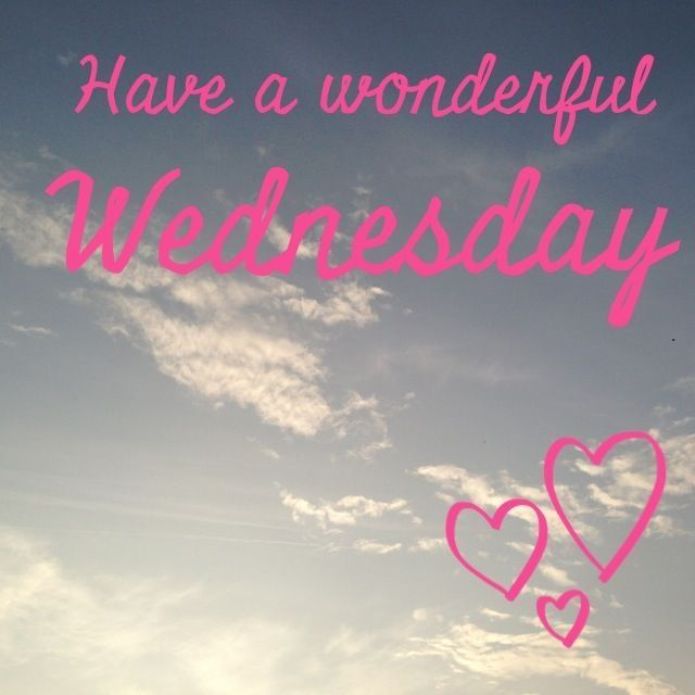 Have A Wonderful Wednesday Quotes Quote Days Of The Week Wednesday