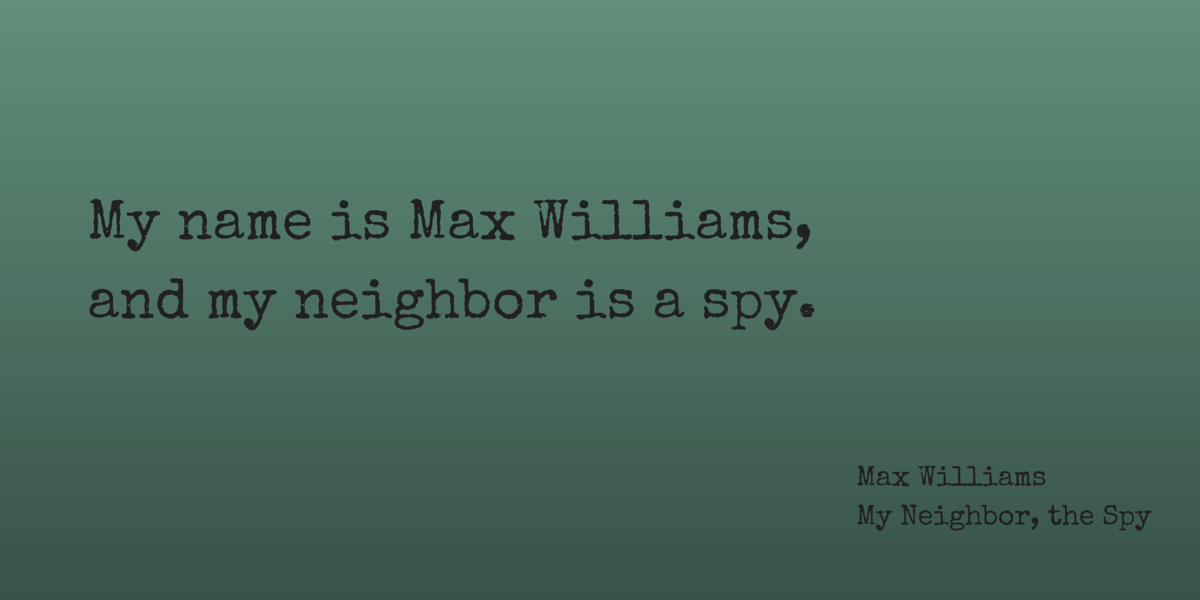 Spy Quote Magnificent Quote From My Neighbor The Spy  My Neighbor The Spy  Pinterest  Spy