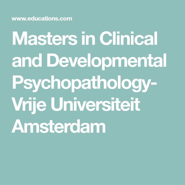 Masters in Clinical and Developmental Psychopathology- Vrije