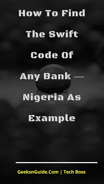 How To Find The Swift Code Of Any Bank ― Nigeria As