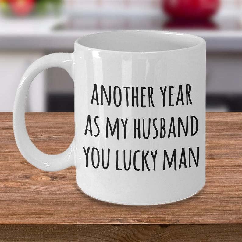 Anniversary Gift for Husbands Another Year As My Husband Mug