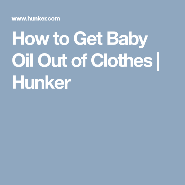 how to get rid of baby oil stains on clothes