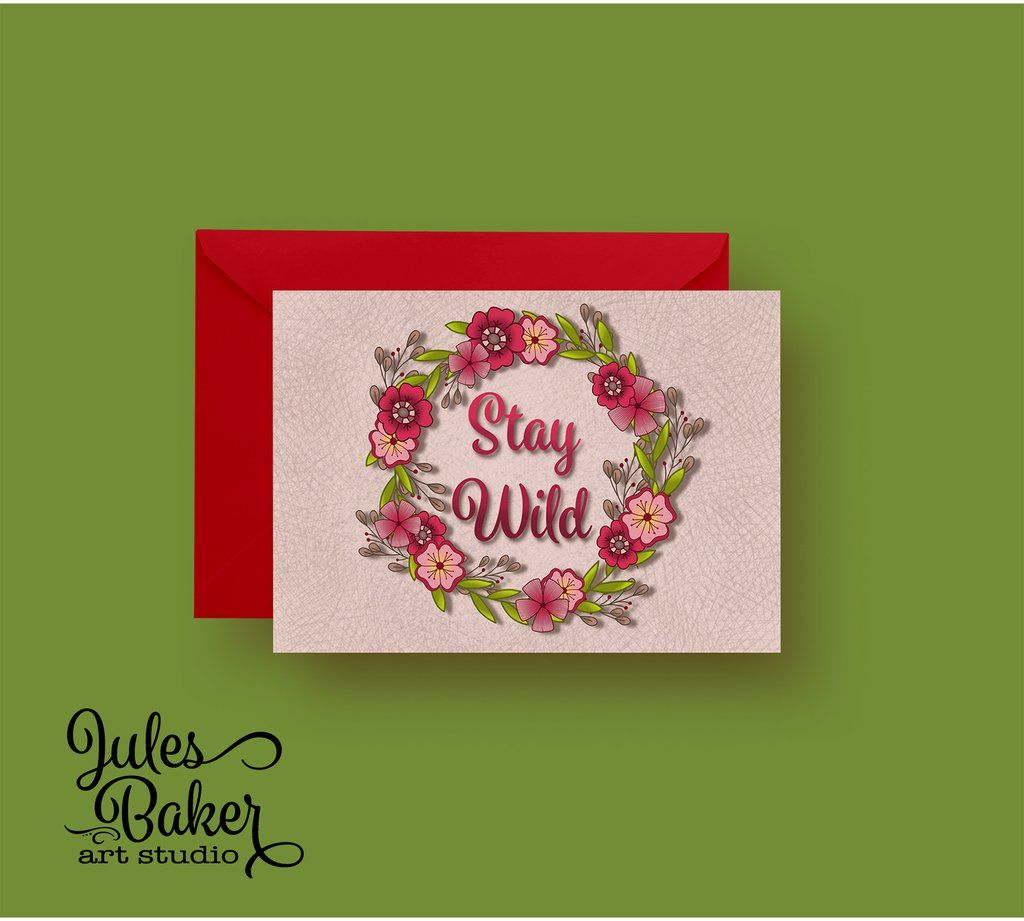 Any Occasion Inspirational Card Stay Wild Greeting Card 5x7 A7