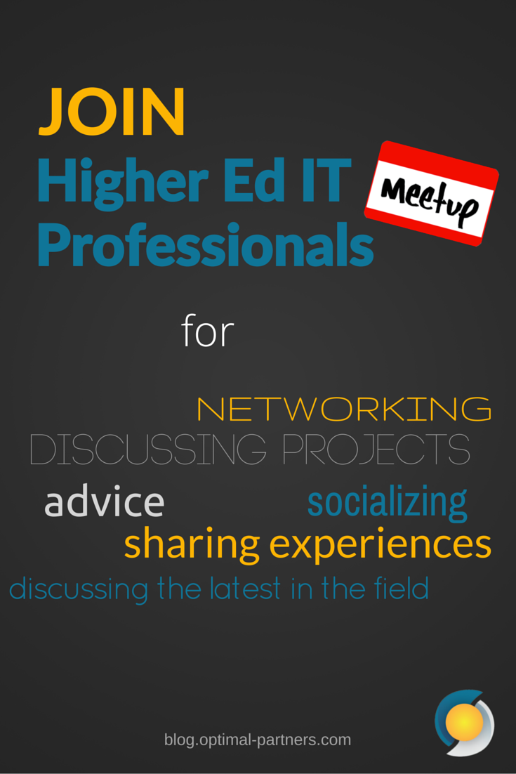 Interested in connecting with others in the Higher Ed IT field? The Higher Ed IT Professionals Meetup Group seeks to bring together those working in Higher Ed IT to discuss the current developments in the field and current projects, provide networking opportunities and social events to share experiences, make new friends, or just have fun.