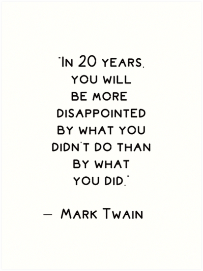 Inspirational quote by Mark Twain Art Print