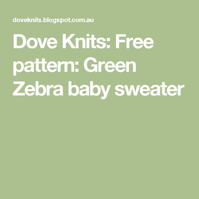 Dove Knits: Free pattern: Green Zebra baby sweater