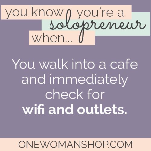 The Solopreneur Lifestye: always checking for wifi and outlets. Must. Be. Connected. #freelancer #solobusiness