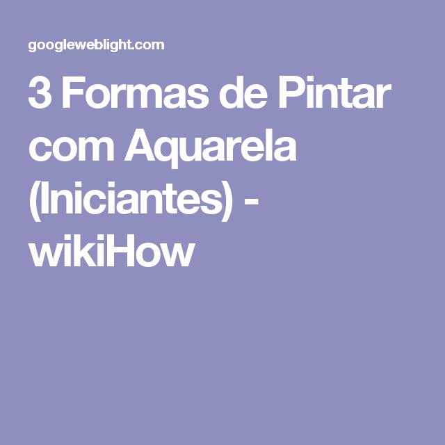 3 Formas de Pintar com Aquarela (Iniciantes) - wikiHow