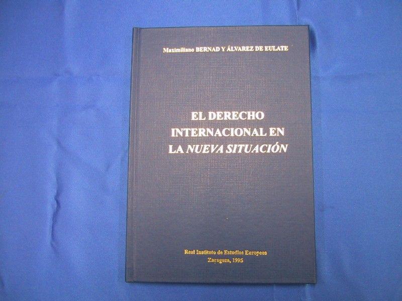 El Derecho Internacional En La Nueva Situación Maximiliano Bernad Y álvarez De Eulate Libros De Derecho Francisco De Vitoria Libros