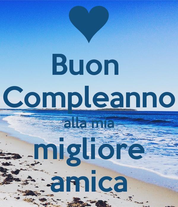 Buon Compleanno Alla Mia Migliore Amica Immagini Con Frasi Foto