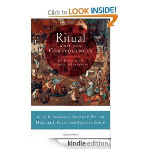ritual and its consequences an essay on the limits of sincerity  ritual and its consequences an essay on the limits of sincerity by adam b