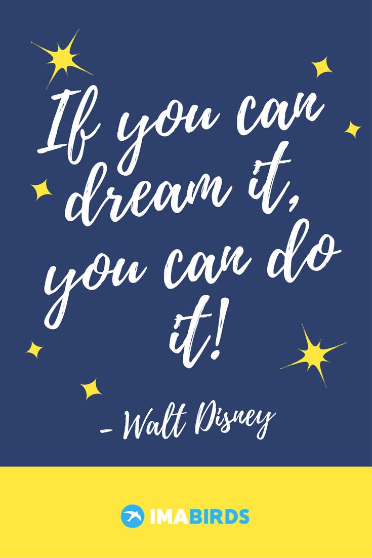 if you can dream it you can do it walt disney motivations zitat deutsche bersetzung wenn. Black Bedroom Furniture Sets. Home Design Ideas