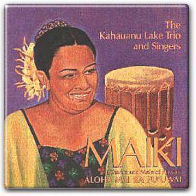 Hawaiian Music - Kahauanu Lake Trio - Maiki Aiu Lake - Aloha
