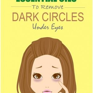 Essential oils to Remove Dark Circles under Eyes ...