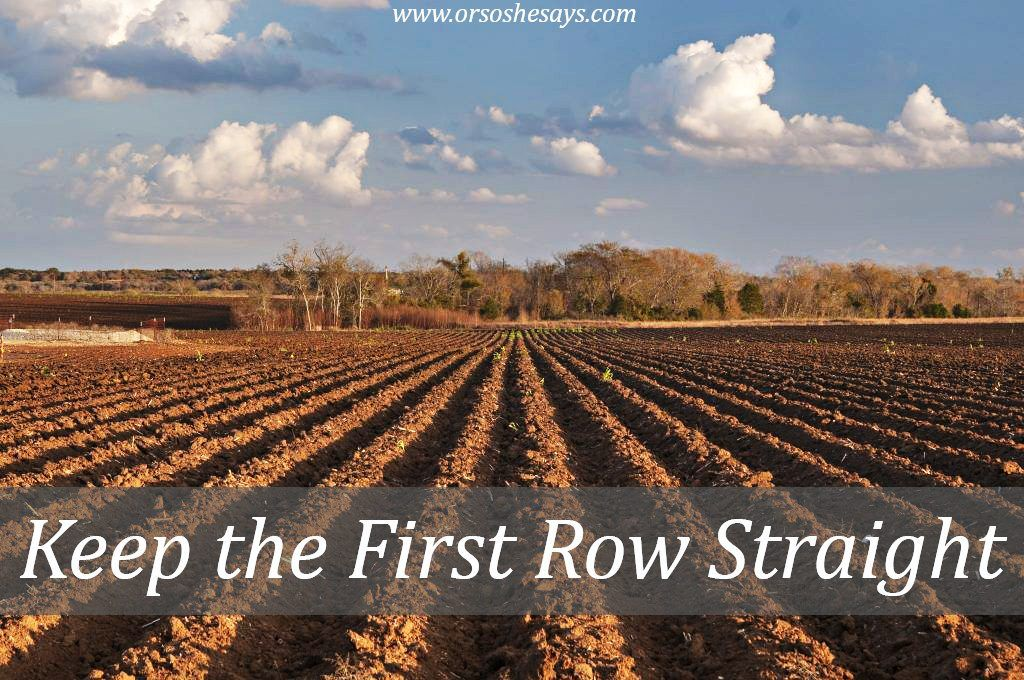 Following Christ - Keep the First Row Straight... and the rest should follow. Read Dan's insight on doing one's best today on the blog.