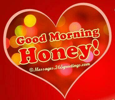 Good Morning Honey Good Morning Honey Love Good Morning Quotes Good Morning Quotes