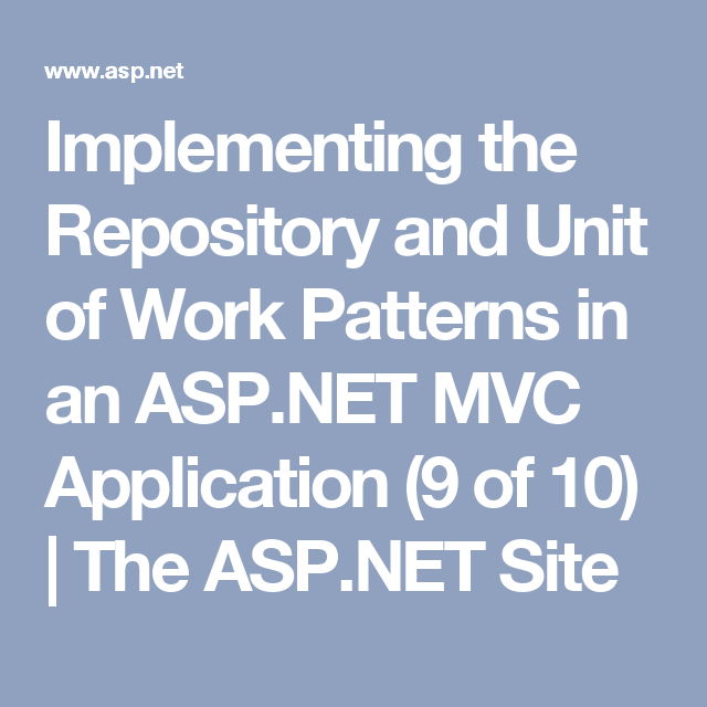 Implementing The Repository And Unit Of Work Patterns In An Asp