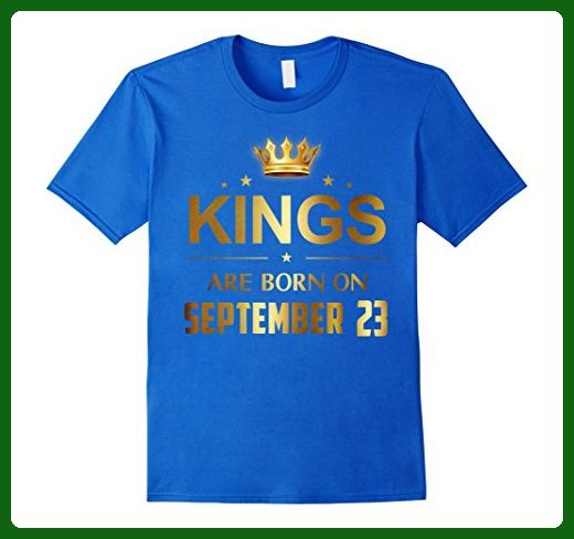 Mens Kings Are Born On September 23 - Birthday T-shirt Medium Royal Blue -