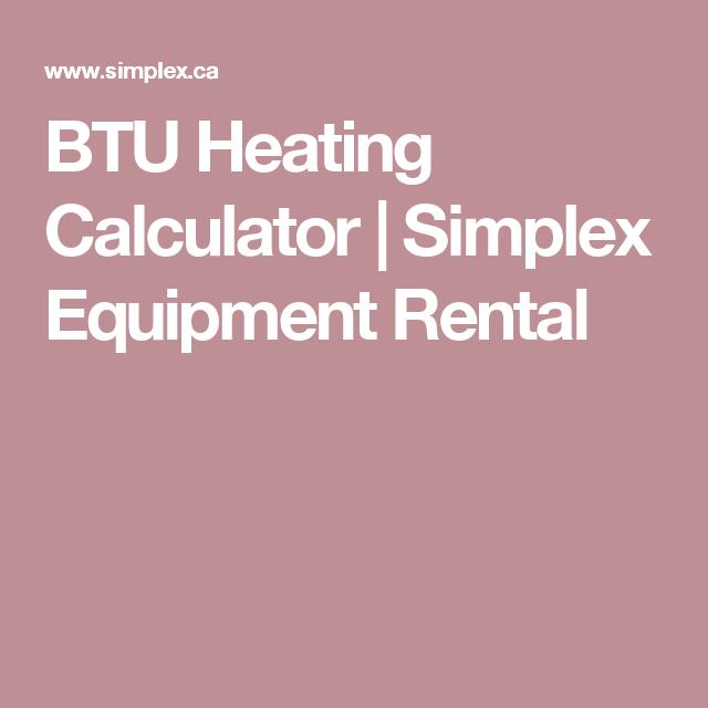 BTU Heating Calculator | Simplex Equipment Rental | Pigeon