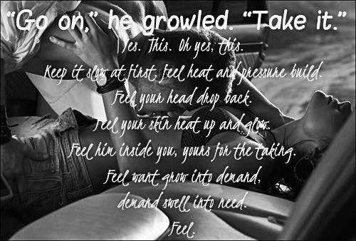 Go on, he growled...take it! Feel.