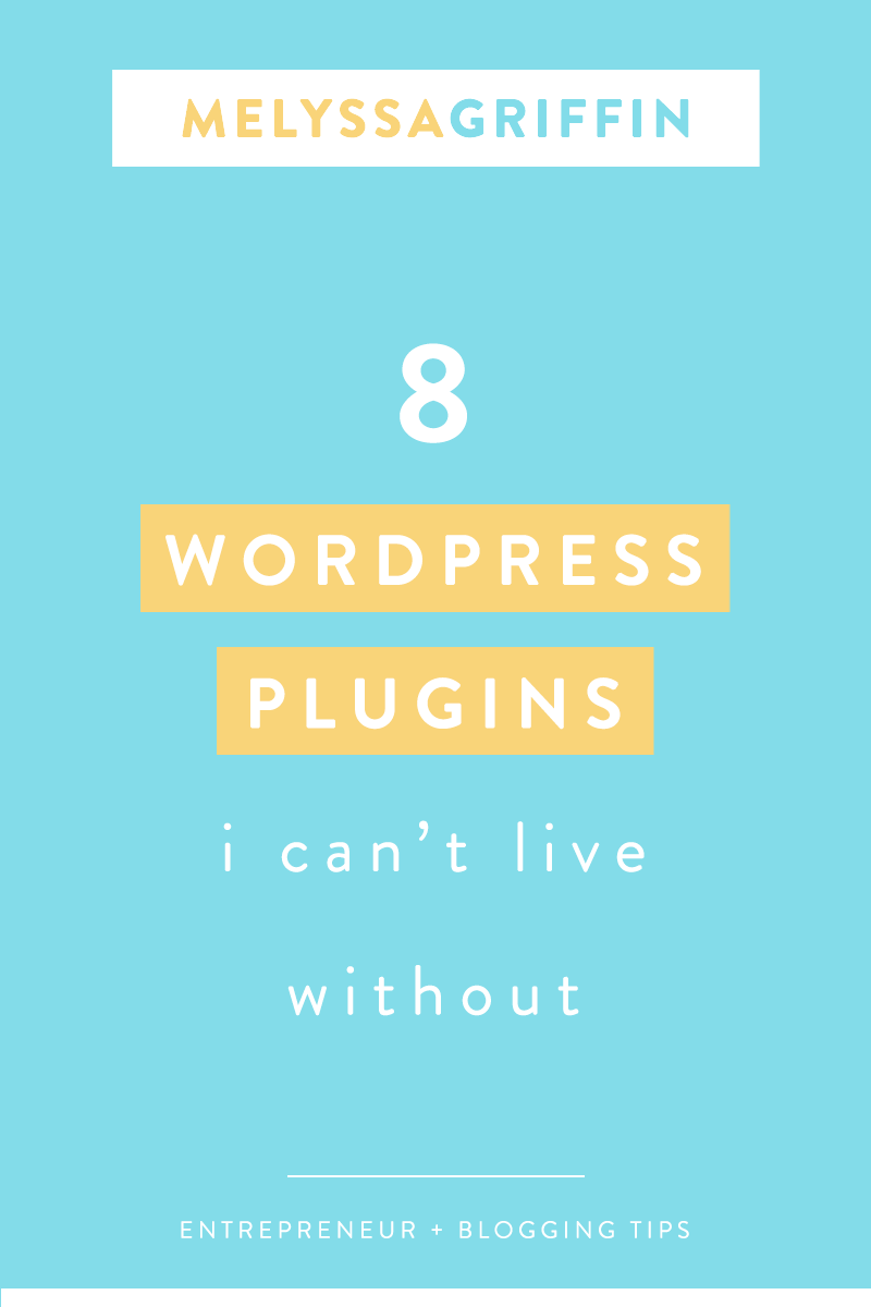8 Wordpress Plugins I Can't Live Without | Grow Your Blog