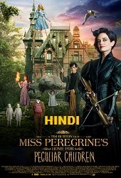 Miss Peregrines Home For Peculiar Children 2016 Hindi Dubbed Full Movie Http Hdm Peculiar Children Movie Miss Peregrines Home For Peculiar Peculiar Children