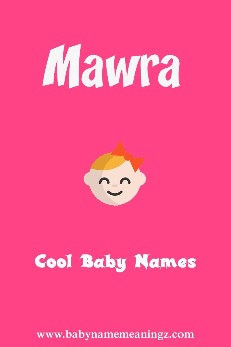 Mawra name meaning  Mawra Name Meaning is Unpredictable
