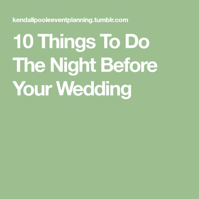 Utforsk Disse Og Flere Idéer 10 Things To Do The Night Before Your Wedding